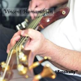 Bassicaly / Vincent Hamamdjian
