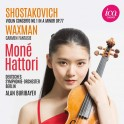 Waxman - Chostakovitch : Carmen Fantaisie, Concerto pour violon / Moné Hattori