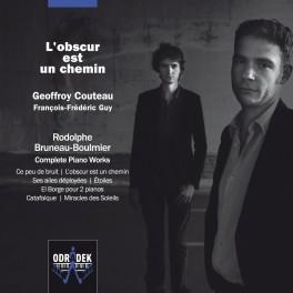 Bruneau-Boulmier, Rodolphe : L'Obscur est un chemin, Intégrale de l'oeuvre pour piano