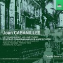 Cabanilles, Joan : Oeuvres pour clavier - Volume 3