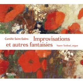Saint-Saëns : Improvisations et autres fantaisies / Yohann Tardivel