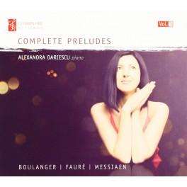 Boulanger - Fauré - Messiaen : Intégrale des Préludes Vol.3