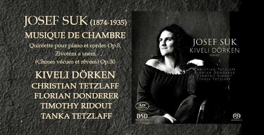 Suk, Josef : Musique pour piano et de Chambre / Kiveli Dörken - Christian Tetzlaff