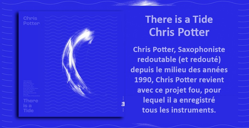 There is a Tide / Chris Potter