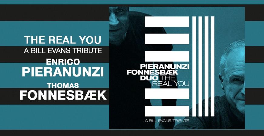 The Real You - A Bill Evans Tribute / Enrico Pieranunzi & Thomas Fonnesbæk