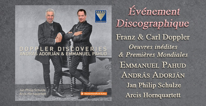 Doppler, Carl & Franz : Oeuvres inédites & Premières Mondiales / Emmanuel Pahud & András Adorján