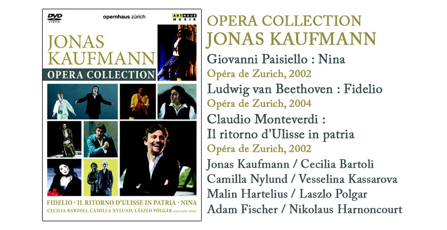 Opera Collection - Jonas Kaufmann / Opéra de Zurich