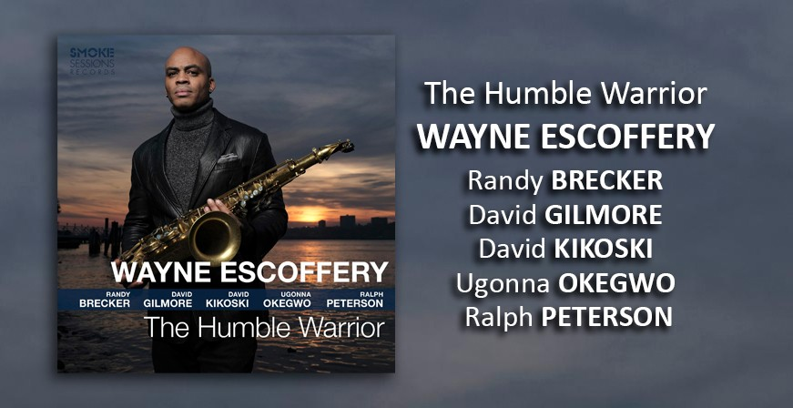 The Humble Warrior / Wayne Escoffery
