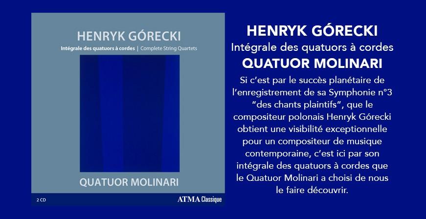 Górecki : Intégrale des quatuors à cordes / Quatuor Molinari