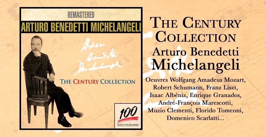 The Century Collection / Arturo Benedetti Michelangeli