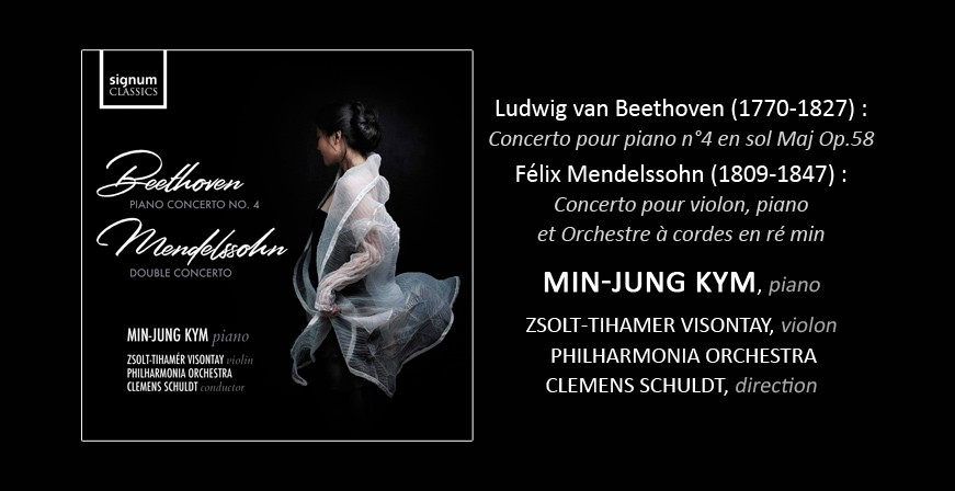 Beethoven - Mendelssohn : Concerto pour piano n°4 & Double Concerto / Min-Jung Kym